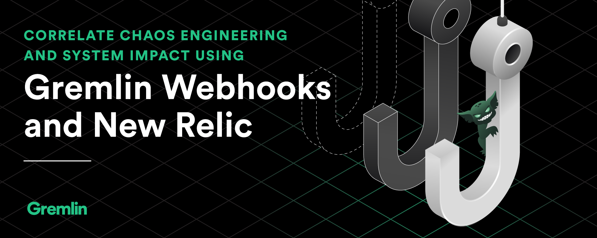 Correlate Chaos Engineering and system impact using Gremlin webhooks and New Relic