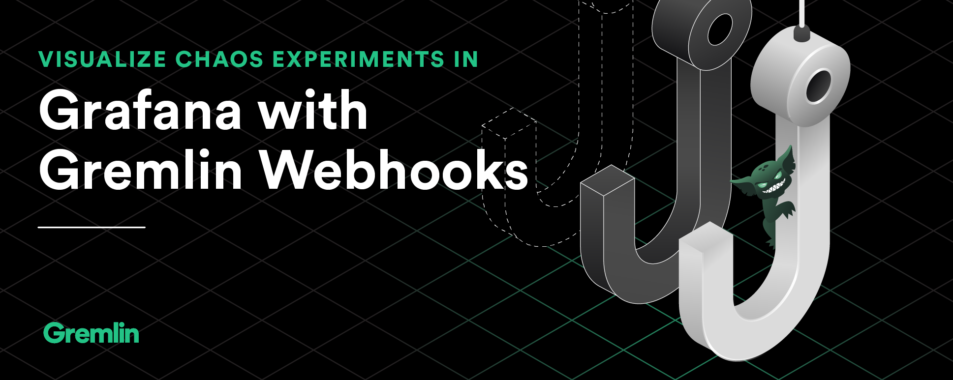 Visualize Chaos Experiments in Grafana with Gremlin Webhooks