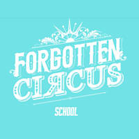 Forgotten Circus School