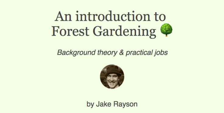 Screenshot of An Introduction to Forest Gardening, Background theory & practical jobs, slides by Jake Rayson