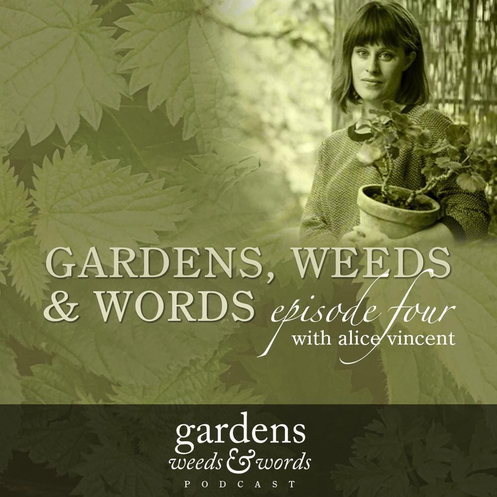 Header for Gardens, Weeds & Words podcast, episode 4 with Alice Vincent