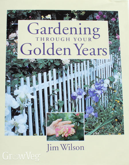 'Gardening Through Your Golden Years' by Jim Wilson