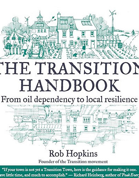 'The Transition Handbook: From Oil Dependency to Local Resilience' is the definitive guide to setting up Transition Town initiatives