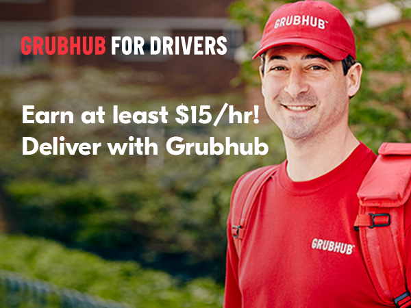 GRUBHUB FOR DRIVERS; Earn at least $15 per hour! Deliver with Grubhub!