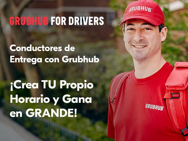 Conductores de Entrega con Grubhub Crea tu Propio Horario y Gana en Grande!