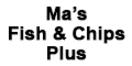 Ma's Fish & Chips Plus Menu