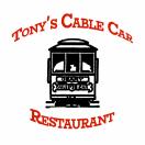 Tony's Cable Car Restaurant Menu