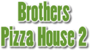 Brother's Pizza House II Menu