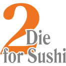 2 Die for Sushi Menu