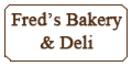 Fred's Bakery & Deli Menu