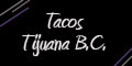 Tacos Tijuana B.C. Menu