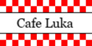 Cafe Luka Menu