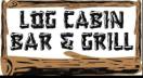 The Log Cabin Bar & Grille Menu
