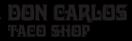 Don Carlos Taco Shop Menu