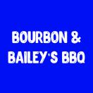 Bourbon & Bailey's BBQ Menu