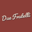 Due Fratelli - Forest Hills Menu