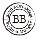 Build A Breakfast Build A Burger Menu