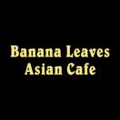 Banana Leaves Asian Cafe Menu