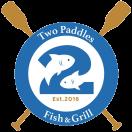 Two Paddles Fish & Grill Menu