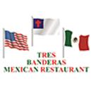 Tres Banderas Mexican Restaurant Menu