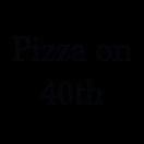 Pizza on 40th Menu