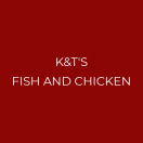 K&T's Fish and Chicken Menu