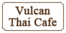 Vulcan Thai Cafe Menu