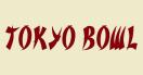 Tokyo Bowl Menu