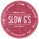 Slow G's Healthy Eatery Menu
