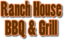 Ranch House BBQ & Grill Menu