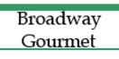 Broadway Gourmet Food Market Menu