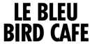 Le Bleu Bird Cafe Menu