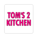 Tom's 2 Kitchen Menu