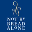Not By Bread Alone Menu