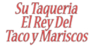 Su Taqueria El Rey Del Taco y Mariscos Menu