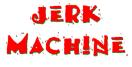 Jerk Machine Menu