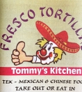 New Fresco Tortillas Tommy's Kitchen Menu