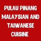 Pulau Pinang Malaysian and Taiwanese Cuisine Menu