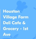 Houston Village Farm Deli Cafe & Grocery Menu