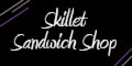 Skillet Sandwich Shop Menu
