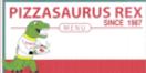 Pizzasaurus Rex Menu