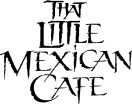 That Little Mexican Cafe Menu