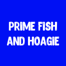 Prime Fish and Hoagie Menu