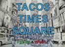 Tacos Times Square Menu