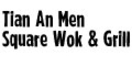 Tian An Men Square Wok & Grill Menu