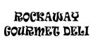 Rockaway Gourmet Deli Menu