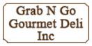 Grab N Go Gourmet Deli Inc Menu