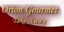 Orion Gourmet Take-Away Menu