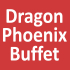 Dragon Phoenix Buffet