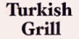 Turkish Grill
